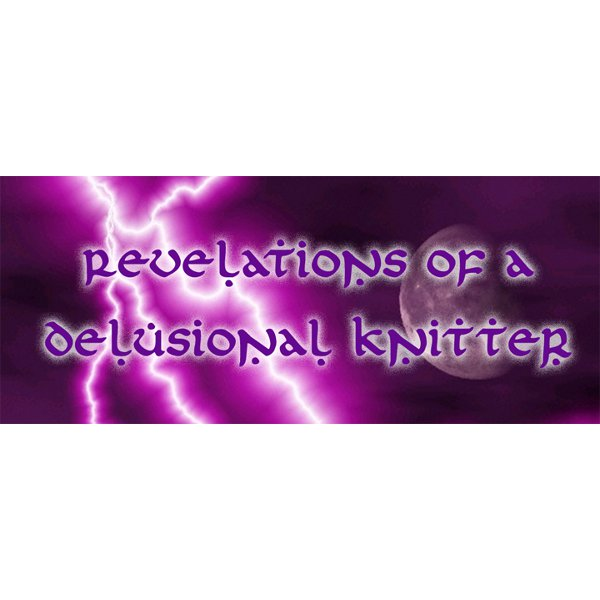Podcast – Revelations of a Delusional Knitter
